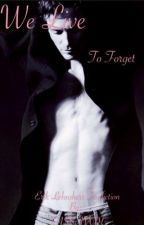 We Live To Forget (Erik Lehnsherr Fanfiction) by FASSAVOY