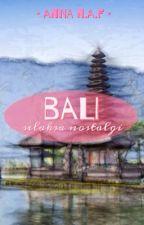 Bali: Selaksa Nostalgi by annanaf
