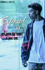 Exposed ||Lucas Coly FF|BOOK TWO OF OLS|| by tha_bvstard