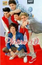 PHRASE 1D by PerfectNiallGirl