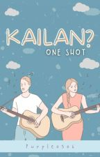 Kailan? (One Shot) by Purple0506