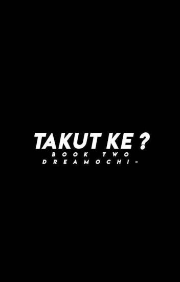 (on editting)〔c〕Takut Ke? 2