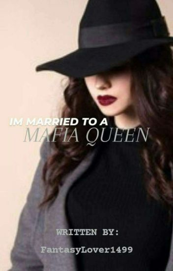 I'm Married To A Mafia Queen (GirlxGirl)