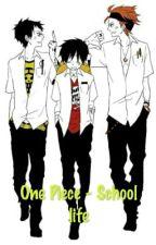 One Piece - School Life [FF] by Kiomi153