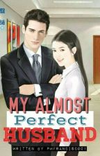 My almost Perfect Husband (ON GOING) by Pmfrancisco01
