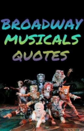 Broadway Musicals Quotes - Melk - Wattpad
