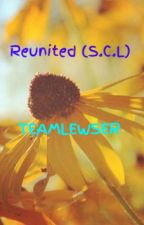 Reunited (S.C.L) by TEAMLEWSER