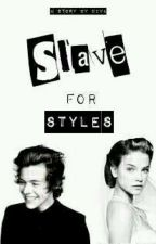 Slave For Styles [H.S] by DivaHorlinson26_