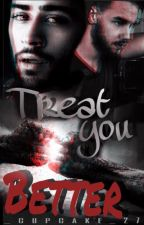 Treat you Better || Ziam  by _cupcake_29