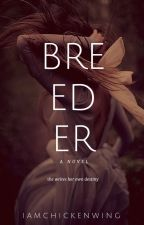 Breeder by iamchickenwing
