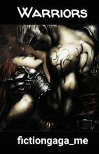 Warrior love                               Good or bad? by fictiongaga_me