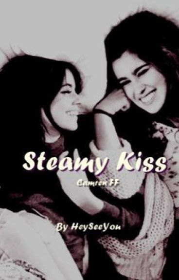 Steamy Kiss |CamrenFF|