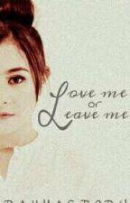 Love Me Or Leave Me by RahmaStory10