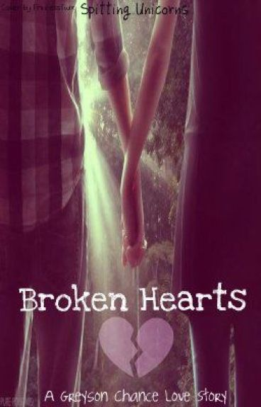 Broken Hearts; A Greyson Chance Love Story