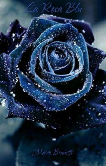 La Rosa Blu Marco Brunetti Wattpad