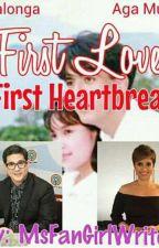 First Love, First Heartbreak by MsFanGirlWriter