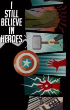 I Still Believe In Heroes by MarvelFanficAwards
