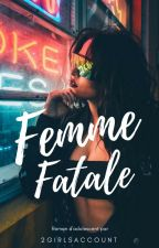 Femme Fatale |C.D| by 2girlsaccount