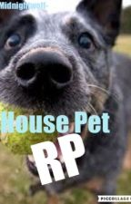 House Pet RP  by Midnightwolf-