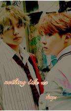 Nothing Like Us ( BoyXBoy / Angst! Smut ) by seokietae