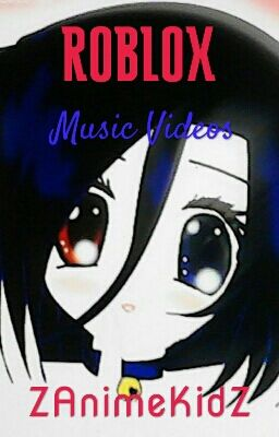 Roblox Music Videos End Of My Song Book Wattpad