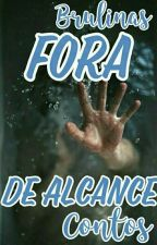 Fora de Alcance [Contos] by brulinas