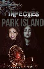 Les Infectés de Park Island by Chantilly-TwT
