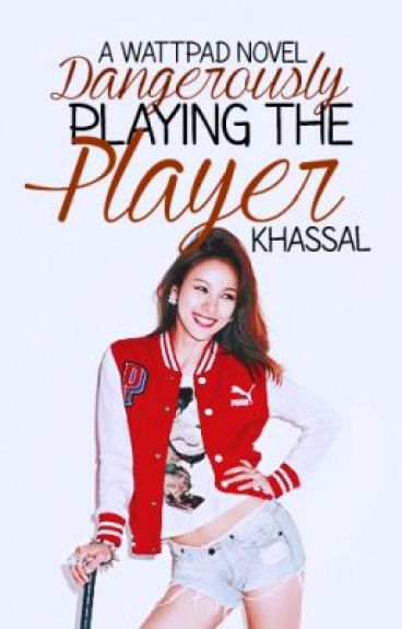 Dangerously Playing The Player (completed)