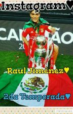 Instagram♥ ~Raul Jimenez ~ 2da Temporada♥{TERMINADA} by Lizbeth_Vazquez17