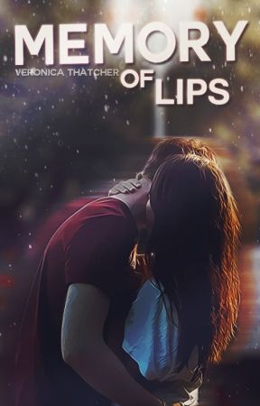 Memory of Lips (#Wattys2016) by merder32