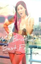 my brother's best friend (niall horan fanfic) by Savannah_and_Hope