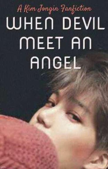 When Devil Meet An Angel || Kim Jong In