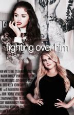 Fighting Over Him  by -holyselena