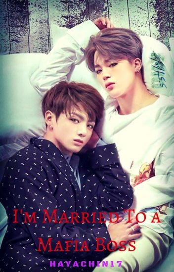 I'm Married To A Mafia Boss (JIKOOK)