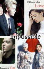 Impossible by GalaxyMayLay