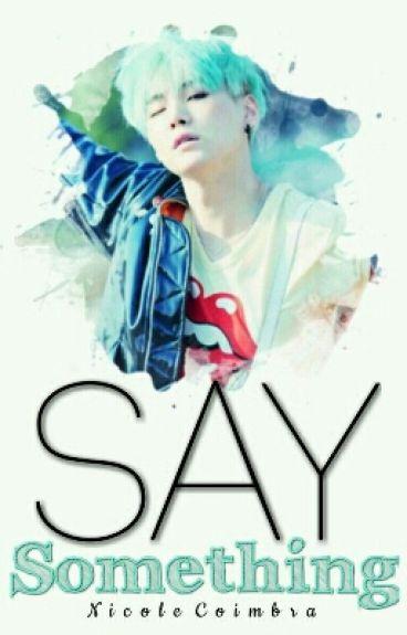 Say something » TAEGI