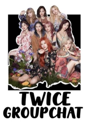TWICE Group Chat ✔
