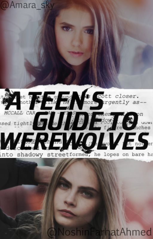 A Teen's Guide to Werewolves by NoshinFarhatAhmed