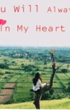 You Will Always In My Heart by sheyllagrace