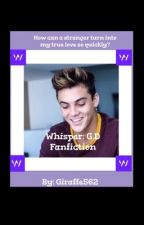 Whisper: Grayson Dolan Fanfiction  by Giraffe562