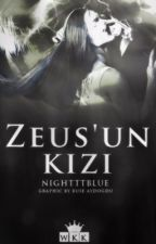 Zeus'un Kızı #Wattys2017 by Nightttblue