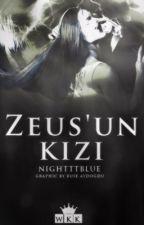 Zeus'un Kızı (Düzenleniyor) by Nightttblue