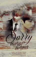 [Oneshot|VKook|Cute] Sorry - Thật Xin Lỗi Người by OurColorHouse