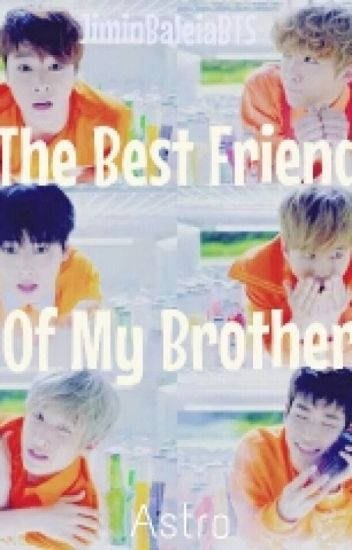 The Best Friend Of My Brother {Book2}