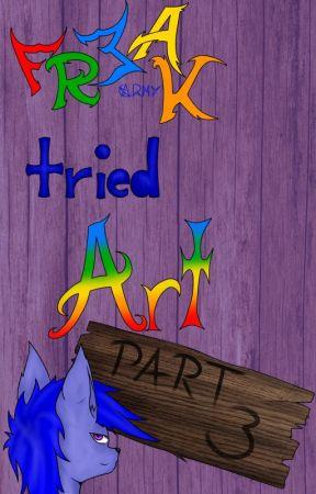 Freak tried Art (3) by Aniratac7