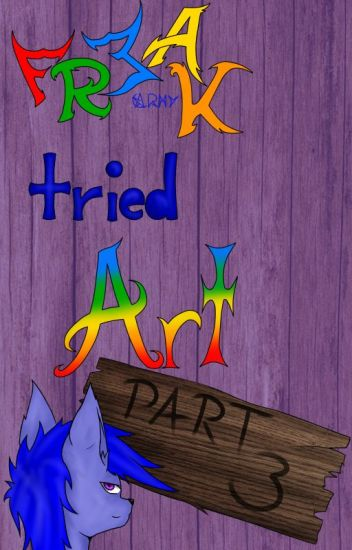 Freak tried Art (3)
