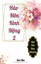 Hào Môn Kinh Mộng 2:Khế ước đàn Ukulele P2 by Jang_golden243
