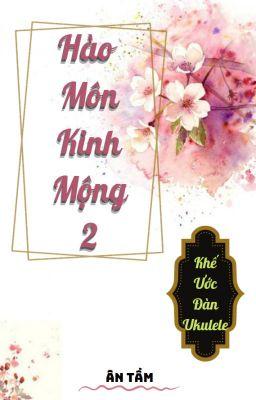 Hào Môn Kinh Mộng 2:Khế ước đàn Ukulele P2