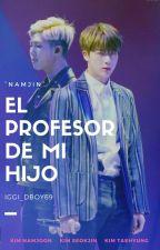El profesor de mi hijo «NamJin» by Meirin69ParkMin