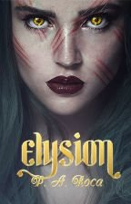 Elysion © #Wattys2017 by pattholmes_
